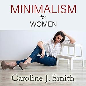 Minimalism for Women Hörbuch