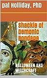 Shackles of Demonic Bondage