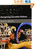 Designing Sociable Robots (Intelligent Robotics and Autonomous Agents series)