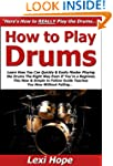 How to Play Drums: Learn How You Can...