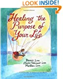 Healing the Purpose of Your Life