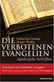 Die verbotenen Evangelien: Apokryphe Schriften - Katharina Ceming, Jürgen Werlitz