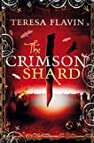 Teresa Flavin The Crimson Shard (Blackhope Enigma Series)