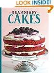 Grandbaby Cakes: Modern Recipes, Vint...