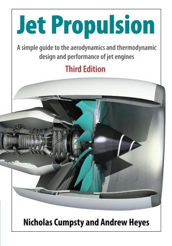 Jet Propulsion: A Simple Guide to the Aerodynamics and Thermodynamic Design and Performance of Jet Engines (Jet Engine Design compare prices)