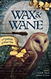 img - for Wax & Wane: A Gathering of Witch Tales book / textbook / text book