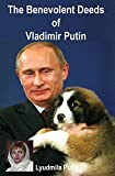 The Benevolent Deeds of Vladimir Putin