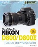 David Busch?s Nikon D800/D800E Guide to Digital SLR Photography