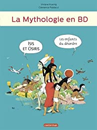 La Mythologie En Bd Tome 3 Isis Et Osiris Les Enfants