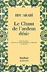 Le Chant de l'ardent d�sir par Ibn'Arab�
