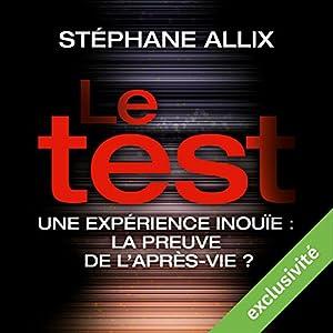 Le Test : Une enquête inouïe - la preuve de l'après-vie ? | Livre audio