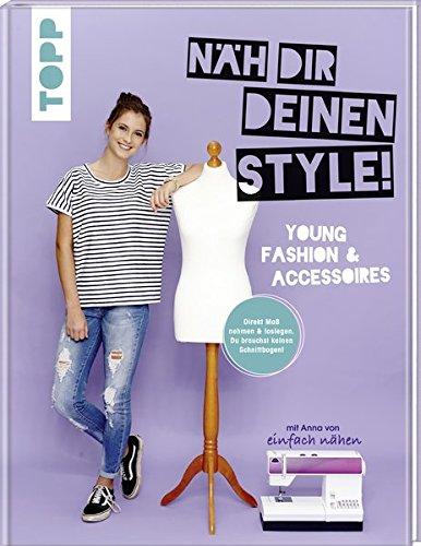 """Näh dir deinen Style! Young Fashion & Accessoires: Direkt Maß nehmen und loslegen. Du brauchst keinen Schnittbogen! Mit Anna von """"Einfach nähen"""""""