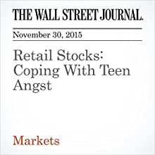 Retail Stocks: Coping With Teen Angst (       UNABRIDGED) by Miriam Gottfried Narrated by Alexander Quincy