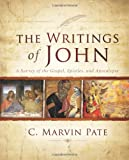 The Writings of John: A Survey of the Gospel, Epistles, and Apocalypse (0310267374) by Pate, C. Marvin