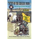 Tactics of the Crescent Moon: Militant Muslim Combat Methods ~ H. John Poole