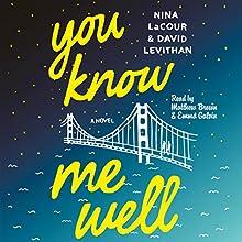 You Know Me Well: A Novel | Livre audio Auteur(s) : David Levithan, Nina LaCour Narrateur(s) : Matthew Brown, Emma Galvin