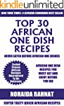 Top 30 African One Dish Recipes: Late...