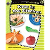Creative Kids: Kids in the Kitchen ~ Betsy Walkup