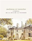 Joséphine et Napoléon : L'hôtel de la rue de la Victoire