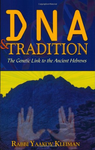 DNA and Tradition: The Genetic Link to the Ancient Hebrews: Yaakov Kleiman: 9781932687132: Amazon.com: Books