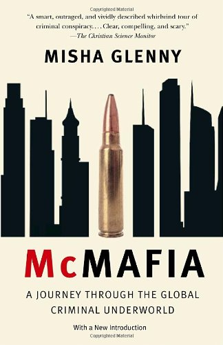 McMafia: A Journey Throuh the Global Criminal Underworld (Vintage)