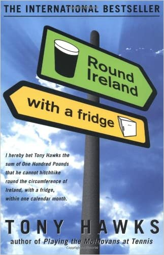 Round Ireland with a Fridge written by Tony Hawks