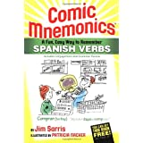 Comic Mnemonics: Spanish Verbs: A fun, easy way to remember Spanish verbs ~ Jim Sarris