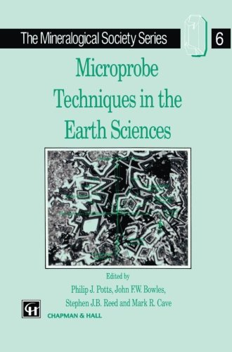 Microprobe Techniques In The Earth Sciences (The Mineralogical Society Series)
