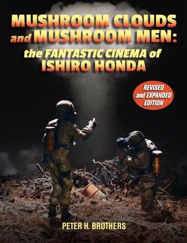 Mushroom Clouds and Mushroom Men: The Fantastic Cinema of Ishiro Honda