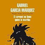 El coronel no tiene quien le escriba [No One Writes to the Colonel] | Gabriel García Márquez