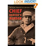 Chief Bender's Burden: The Silent Struggle of a Baseball Star