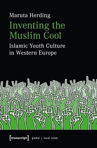 inventing-the-muslim-cool-islamic-youth-culture-in-western-europe-globaler-lokaler-islam
