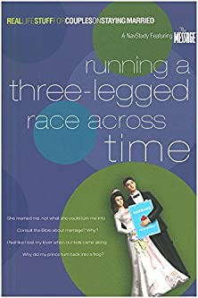 Running a Three-Legged Race Across Time, On Staying Married