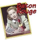 Baton Rouge by Baton Rouge