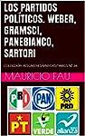 LOS PARTIDOS POL�TICOS. WEBER, GRAMSC...