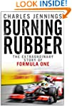 Burning Rubber: The Extraordinary Sto...