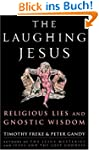 The Laughing Jesus: Religious Lies an...