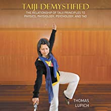 Taiji Demystified Audiobook by Thomas Lupich Narrated by David Drummond