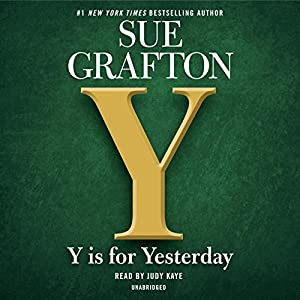Y is for Yesterday Audiobook by Sue Grafton Narrated by Judy Kaye