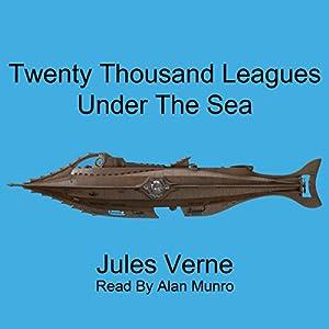 Twenty Thousand Leagues Under the Sea Hörbuch von Jules Verne Gesprochen von: Alan Munro