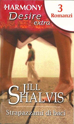 Jill Shalvis - Strapazzami di baci