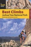 Search : Best Climbs Joshua Tree National Park: The Best Sport And Trad Routes In The Park (Best Climbs Series)