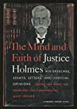 The Mind and Faith of Justice Holmes: His Speeches, Essays, Letters and Judicial Opinions (Modern Library Giant, 78.1)