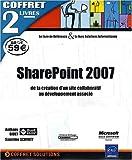 echange, troc Sandrine SCHMITT, Anthony Bidet - SharePoint 2007 - Coffret de 2 livres : de la création d'un site collaboratif au développement associé