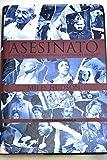 img - for Asesinato:  puede el asesinato cambiar la historia del mundo? book / textbook / text book