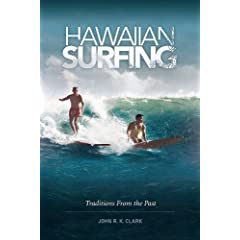 Hawaiian Surfing: Traditions from the Past by John R. K. Clark