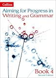 Caroline Bentley-Davies Aiming for Second Editions - Progress in Writing and Grammar: Book 4