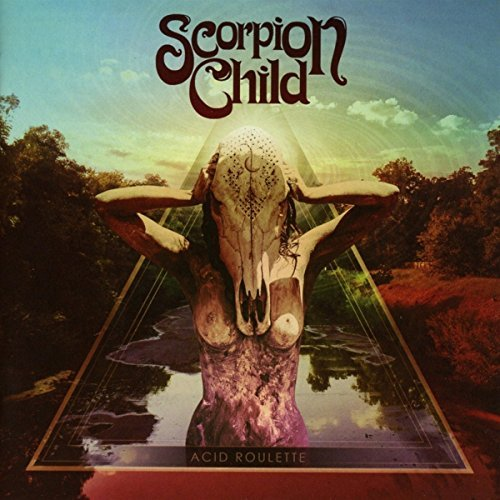 Acid Roulette by Scorpion Child (2016-08-03)