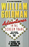 William Goldman Adventures in the Screen Trade