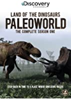 Paleoworld: The Complete Season One - Land of the Dinosaurs - Discovery Channel [DVD]